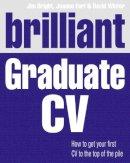 Bright, Jim; Earl, Joanne; Winter, David - Brilliant Graduate CV - 9781447921981 - V9781447921981