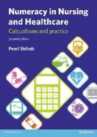 Shihab, Pearl - Numeracy in Nursing and Healthcare - 9781447922568 - V9781447922568