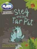 Hawes, Alison - Julia Donaldson Plays Steg and the Tar Pit (blue) - 9781447926948 - V9781447926948