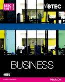 Carysforth, Ms Carol, Neild, Mr Mike, Glencross, Karen, Bentley, Mr Paul, Chandler-Corris, Ms Lisa - BTEC First Business Award Student Book - 9781447935568 - V9781447935568