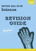 Kearsey, Susan; Saunders, Nigel; Ellis, Peter - Revise AQA: GCSE Science A Revision Guide Higher - 9781447942146 - V9781447942146