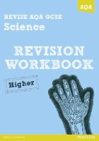 Brand, Iain; O'Neill, Mike - Revise AQA: GCSE Science A Revision Workbook Higher - 9781447942153 - V9781447942153