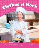 Erocak, Linnette - Penguin Kids 2 Clothes at Work Reader CLIL AmE - 9781447944249 - V9781447944249