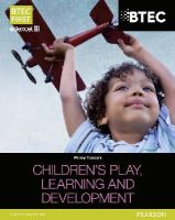 Tassoni, Penny - BTEC Level 2 Firsts in Children's Play, Learning and Development Student Book - 9781447944614 - V9781447944614