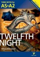 Smith, Emma - York Notes AS/A2 Twelfth Night (York Notes Advanced) - 9781447948889 - V9781447948889