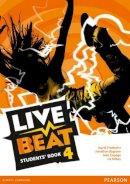 Bygrave, Jonathan, Copage, Judy, Freebairn, Ingrid - Live Beat 4 Students' Book (Upbeat) - 9781447953067 - V9781447953067