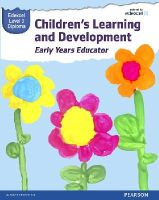 Beith, Ms Kate, Baker, Mrs Brenda, Griffin, Ms Sue, Byers, Ms Elisabeth, Lidgate, Wendy, Marshall, Hayley, Dunkley, Mr Alan, Burnham, Ms Louise - Pearson Edexcel Diploma in Children's Learning and Development (Early Years Educator) Candidate Handbook: Level 3 (WBL L3 Diploma Early Years Educator) - 9781447972440 - V9781447972440