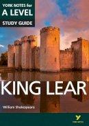 Warren, Rebecca, Sherborne, Michael - King Lear: York Notes for A-Level 2015 (York Notes Advanced) - 9781447982241 - V9781447982241