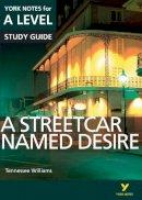 Sambrook, Hana, Eddy, Steve - A Streetcar Named Desire: York Notes for A-Level 2015 (York Notes Advanced) - 9781447982265 - V9781447982265