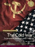 Scott Foresman - HISTORY: COLD WAR 2ND EDITION STUDENT EDITION TEXT PLUS ETEXT (Pearson International Baccalaureate Diploma: International Editions) - 9781447982364 - V9781447982364