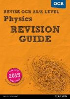 Adams, Steve, Clays, Ken - REVISE OCR AS/A Level Physics Revision Guide (REVISE OCR GCE Science 2015) - 9781447984382 - V9781447984382
