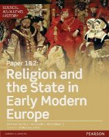 Gundy, Ms Alison, Brash, Ms Hilary, Kidson, Mr Adam - Edexcel AS/A Level History, Paper 1&2: Religion and State in Early Modern Europe Student Book + Activebook (Edexcel GCE History 2015) - 9781447985310 - V9781447985310