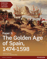 Brunier, Marianne - Edexcel A Level History, Paper 3: The Golden Age of Spain 1474-1598 Student Book + ActiveBook (Edexcel GCE History 2015) - 9781447985464 - V9781447985464