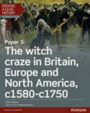 Bullock, Mr Oliver - Edexcel A Level History, Paper 3: The Witch Craze in Britain, Europe and North America C1580-C1750 Student Book + Activebook (Edexcel GCE History 2015) - 9781447985501 - V9781447985501