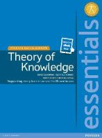 Bryan, Christian; Thomas, Geoffrey - Pearson Baccalaureate Essentials: Theory of Knowledge - 9781447990703 - V9781447990703
