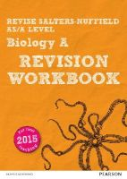 Skinner, Ann - REVISE Salters Nuffield AS/A Level Biology Revision Workbook: For the 2015 Qualifications (REVISE Salters Nuffield Biology (SNAB) 2015) - 9781447992707 - V9781447992707