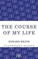 Heath, Edward - The Course of My Life: My Autobiography (Bloomsbury Reader) - 9781448205103 - V9781448205103