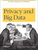 Craig, Terence; Ludloff, Mary E. - Privacy and Big Data - 9781449305000 - V9781449305000