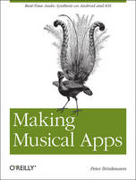 Brinkmann, Peter - Making Musical Apps - 9781449314903 - V9781449314903
