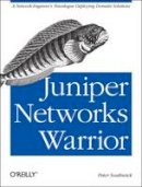 Southwick, Peter - Juniper Networks Warrior - 9781449316631 - V9781449316631