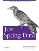 Konda, Madhusudhan - Just Spring Data Access - 9781449328382 - V9781449328382