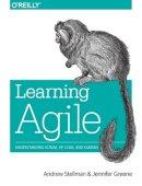 Stellman, Andrew, Greene, Jennifer - Learning Agile: Understanding Scrum, XP, Lean, and Kanban - 9781449331924 - V9781449331924