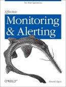 Ligus, Slawek - Effective Monitoring and Alerting - 9781449333522 - V9781449333522
