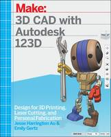 Harrington Au, Jesse; Gertz, Emily - 3D CAD with Autodesk 123D - 9781449343019 - V9781449343019