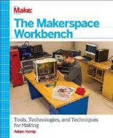 Kemp, Adam - Making the Makerspace Workshop - 9781449355678 - V9781449355678