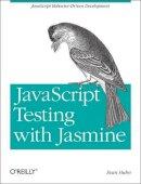 Hahn, Evan - JavaScript Testing with Jasmine - 9781449356378 - V9781449356378