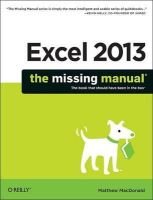 MacDonald, Matthew - Excel 2013: The Missing Manual - 9781449357276 - V9781449357276