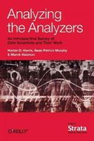Harris, Harlan, Murphy, Sean, Vaisman, Marck - Analyzing the Analyzers: An Introspective Survey of Data Scientists and Their Work - 9781449371760 - V9781449371760