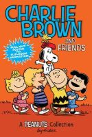 Schulz, Charles M. - Charlie Brown and Friends: A Peanuts Collection (Amp! Comics for Kids) - 9781449449704 - V9781449449704