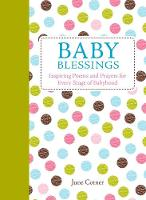 Cotner, June - Baby Blessings: Inspiring Poems and Prayers for Every Stage of Babyhood - 9781449471897 - V9781449471897