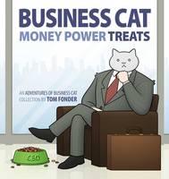 Fonder, Tom - Business Cat: Money, Power, Treats - 9781449474140 - V9781449474140