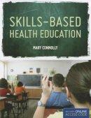 Connolly, Mary - Skills-Based Health Education - 9781449630201 - V9781449630201