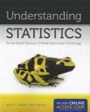 Walker, Jeffery T., Maddan, Sean - Understanding Statistics For The Social Sciences, Criminal Justice, And Criminology - 9781449649227 - V9781449649227