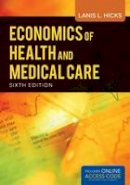 Hicks, Lanis - Economics Of Health And Medical Care - 9781449665395 - V9781449665395