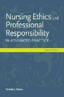 Grace, Pamela J. - Nursing Ethics And Professional Responsibility In Advanced Practice - 9781449667429 - V9781449667429