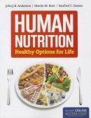Anderson, John, Root, Martin, Garner, Sanford - Human Nutrition: Healthy Options for Life - 9781449698744 - V9781449698744