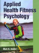 Anshel, Mark - Applied Health Fitness Psychology - 9781450400626 - V9781450400626