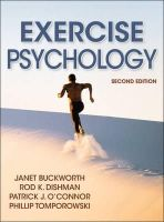 Buckworth, Janet; Dishman, Rod K.; O'Connor, Patrick J.; Tomporowski, Phillip D. - Exercise Psychology - 9781450407090 - V9781450407090