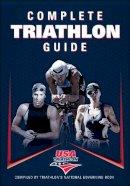 USA Triathlon - Complete Triathlon Guide - 9781450412605 - V9781450412605