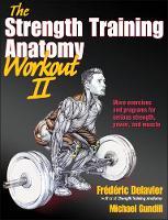 Delavier, Frederic; Gundill, Michael - The Strength Training Anatomy Workout - 9781450419895 - V9781450419895