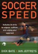 Bate, Richard - Soccer Speed - 9781450424578 - V9781450424578