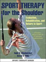 Ellenbecker, Todd S., Wilk, Kevin E. - Sport Therapy for the Shoulder With Online Video: Evaluation, Rehabilitation, and Return to Sport - 9781450431644 - V9781450431644