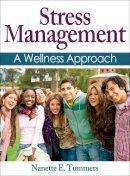 Tummers, Nanette E. - Stress Management: A Wellness Approach - 9781450431668 - V9781450431668