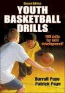 Paye, Burrall; Paye, Patrick - Youth Basketball Drills - 9781450432191 - V9781450432191