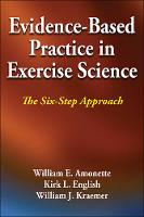 Amonette, William, English, Kirk, Kraemer, William - Evidence-Based Practice in Exercise Science: The Six-Step Approach - 9781450434195 - V9781450434195