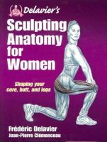 Delavier, Frederic; Clemenceau, Jean-Pierre - Delavier's Sculpting Anatomy for Women - 9781450434751 - V9781450434751